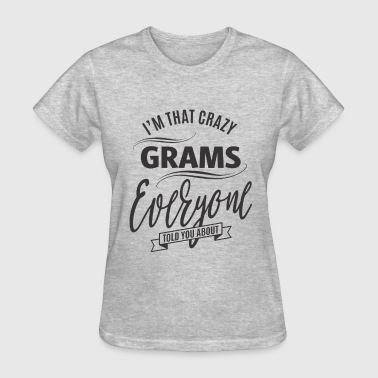 I'm That Crazy Grams - Women's T-Shirt