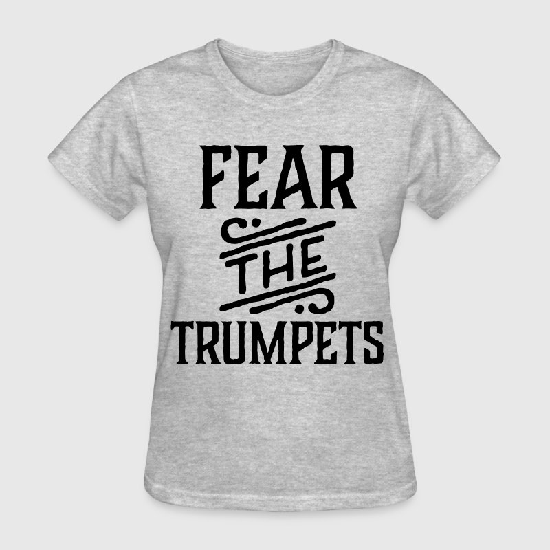 Fear The Trumpets Music - Women's T-Shirt