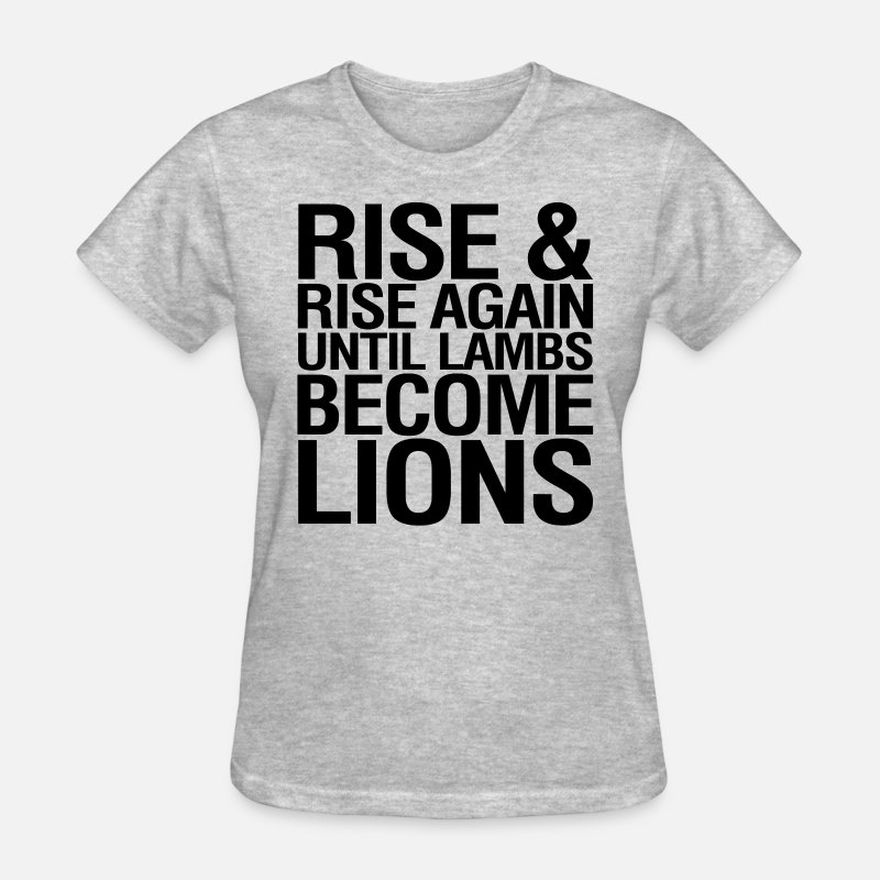 Body T-Shirts - Rise and Rise Again Until Lambs Become LIons - Women's T-Shirt heather gray