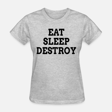 Wrestling Boxing EAT SLEEP DESTROY KICK BOXING EXTREME WRESTLING - Women's T-Shirt