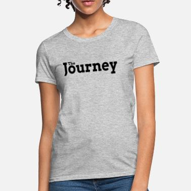 Journey The Journey - Women's T-Shirt