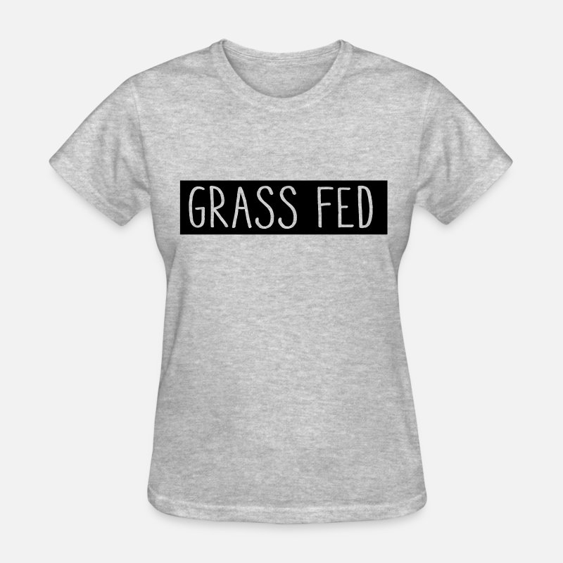 Cool Vegan Shirts T-Shirts - Grass fed - Women's T-Shirt heather gray