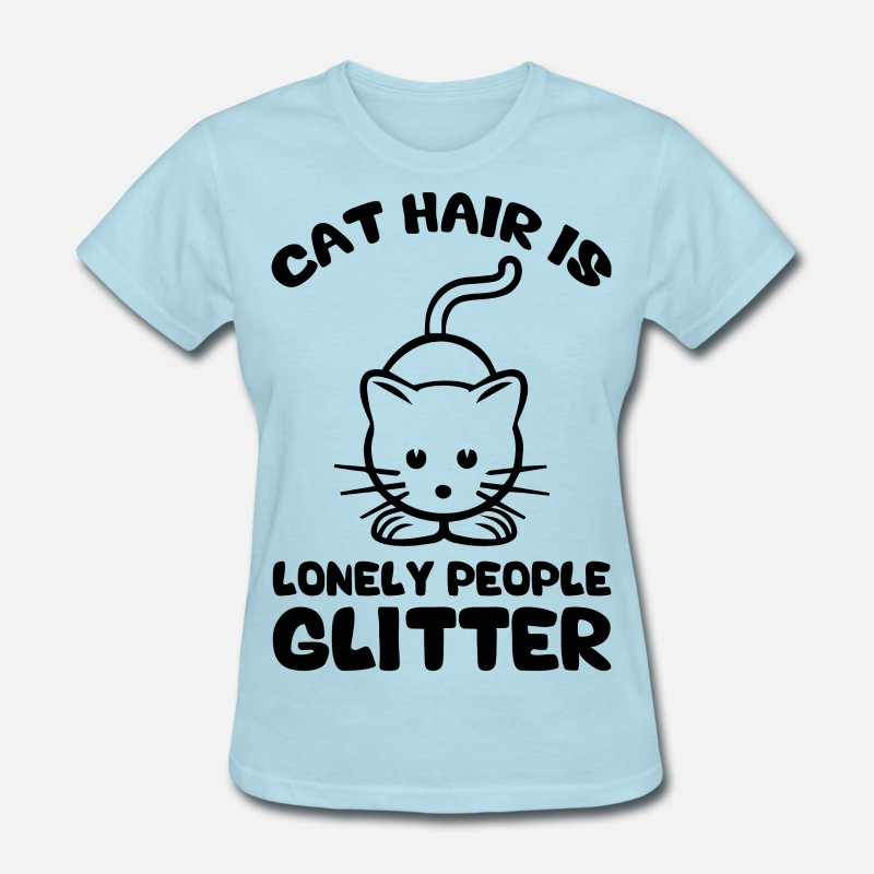 935ee27983 Cat Hair Is Lonely People Glitter Women's T-Shirt   Spreadshirt