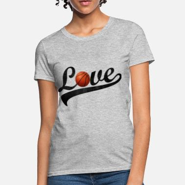 Basketball Love love basketball - Women's T-Shirt