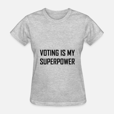 Superpower Voting Is My Superpower - Women's T-Shirt