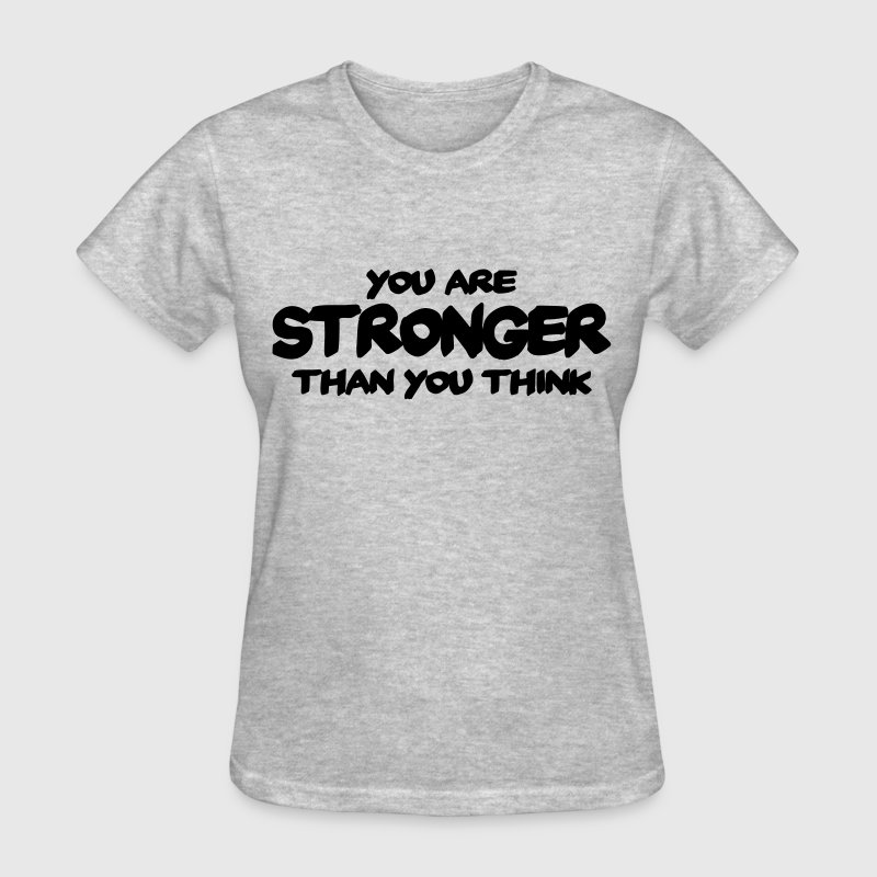 You are stronger than you think - Women's T-Shirt