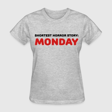 Shortest Horror Story: Monday - Women's T-Shirt