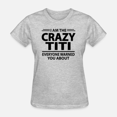 Titi Crazy Titi - Women's T-Shirt
