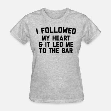 Bars Quote Led Me To Bar Funny Quote - Women's T-Shirt