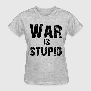 War is Stupid 3 - Women's T-Shirt