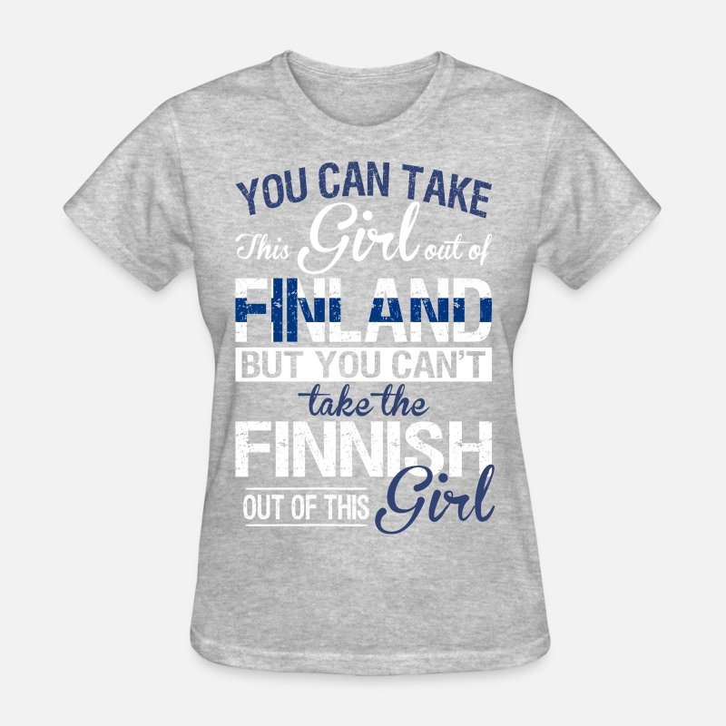 Finland T-Shirts - You Can Take The Girl Out Of Finland - Women's T-Shirt heather gray