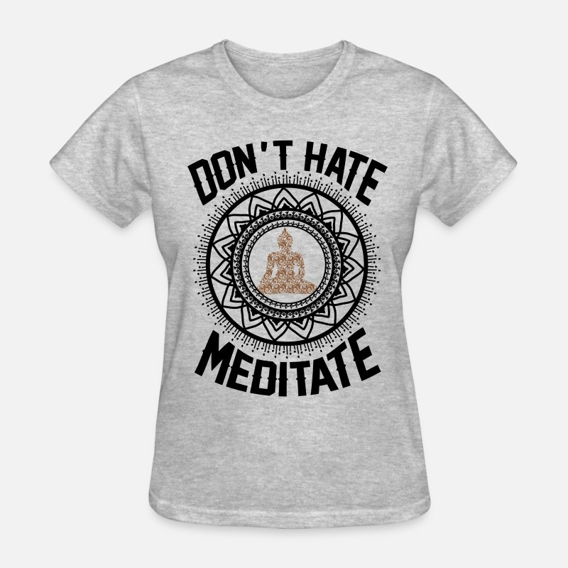 Yoga T-Shirts - Don't Hate Meditate - Women's T-Shirt heather gray