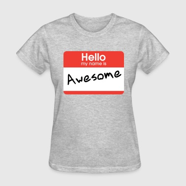 Hellow My Name Is Awesome - Women's T-Shirt