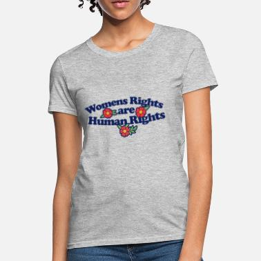 Womens Rights Womens rights are human rights - Women's T-Shirt