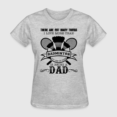 Badminton Player Dad Shirt - Women's T-Shirt