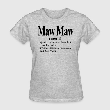 Maw Maw - Women's T-Shirt
