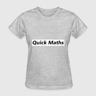 Man Math Quick Maths Mans Not Hot - Women's T-Shirt