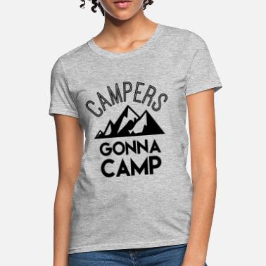 8ed40ceb72 Women's T-Shirt. Camping. from $19.48 · Campers gonna camp - Women's ...