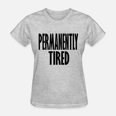 Tired Family tired - Women's T-Shirt