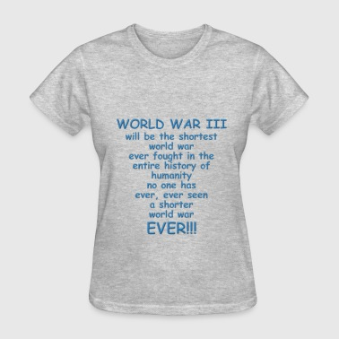 Shortest World War Ever - Women's T-Shirt