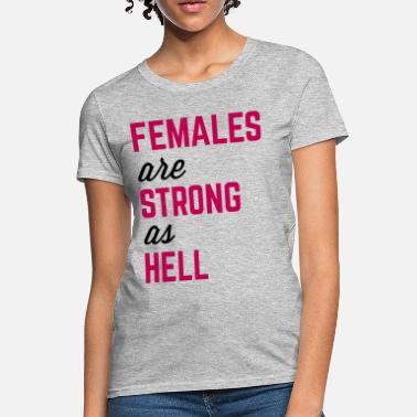 Hell Quotes Females Strong Hell Gym Quote - Women's T-Shirt