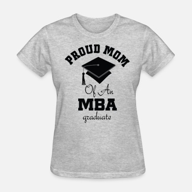 Mba MBA Graduate Proud Mom - Women's T-Shirt