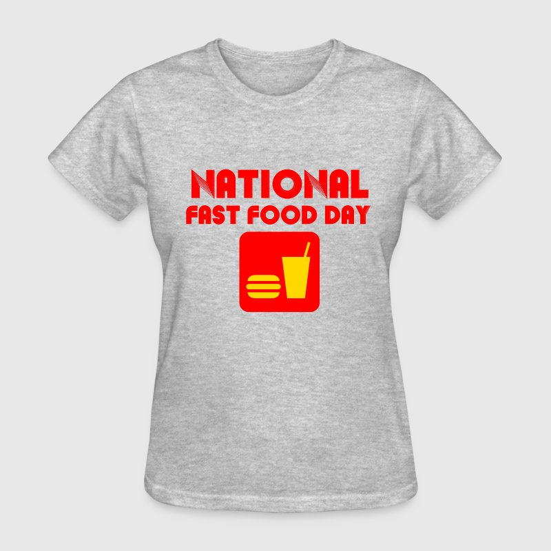 National Fast Food Day is on November 16 - Women's T-Shirt