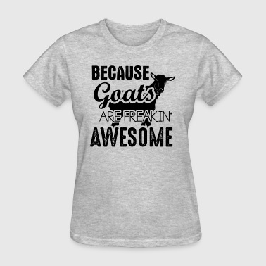 Awesome Goat Goats Are Freaking Awesome Shirt - Women's T-Shirt
