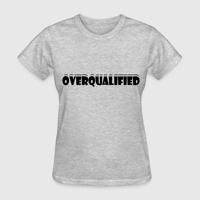 overqualified - Women's T-Shirt