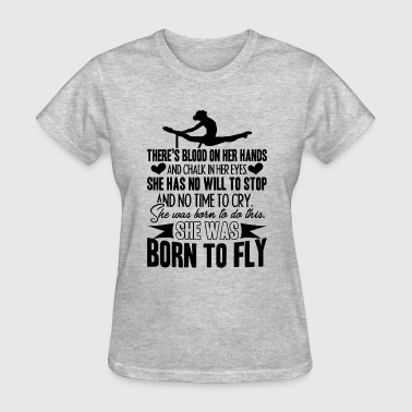 Born To Do Gymnastics Shirt - Women's T-Shirt