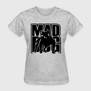 Mad Dog Mad dog - Women's T-Shirt