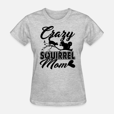 Crazy Squirrel Crazy Squirrel Mom Shirt - Women's T-Shirt
