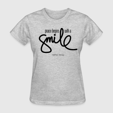 Peace begins with a smile - Women's T-Shirt