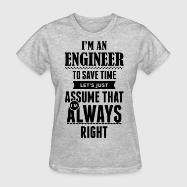 I Am An Engineer To Save Time.... - Women's T-Shirt