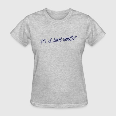 Ps I Love You PS I LOVE YOU - Women's T-Shirt