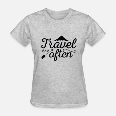 Quotes Travel Often - Women's T-Shirt