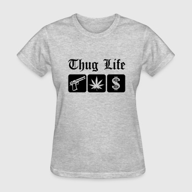 Gangbang Gangster Guns Weed Cash Thug Life - Women's T-Shirt