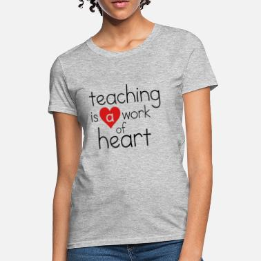 Teaching Work of Heart - Women's T-Shirt
