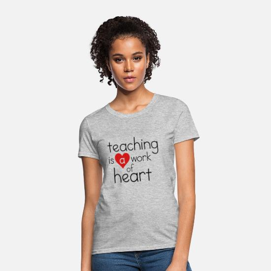 Love T-Shirts - Teaching Work of Heart - Women's T-Shirt heather gray