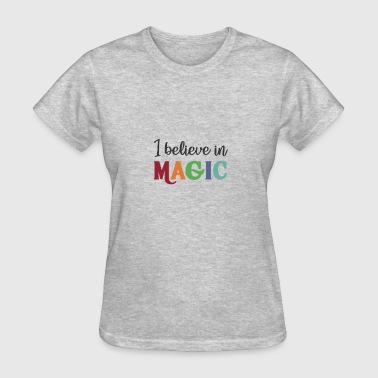 True School I Believe in Magic - Women's T-Shirt
