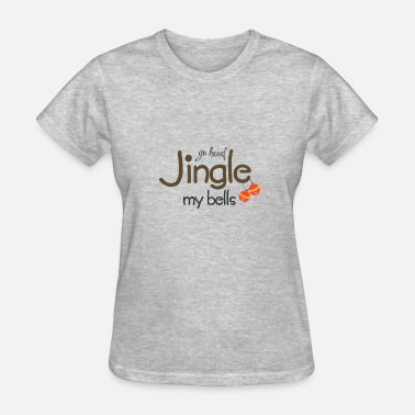 My Beard go head Jingle my bells - Women's T-Shirt