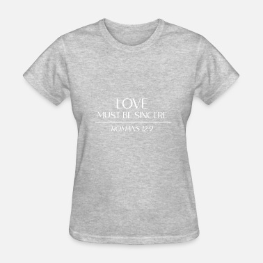Trendy Love Must be Sincere Romans White - Women's T-Shirt