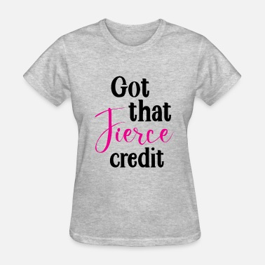 Selflove Fierce Credit - Women's T-Shirt