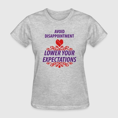 Disappointment Avoid Disappointment - Women's T-Shirt