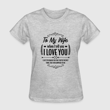Best Gift For Wife My wife is the best... - Gift - Women's T-Shirt