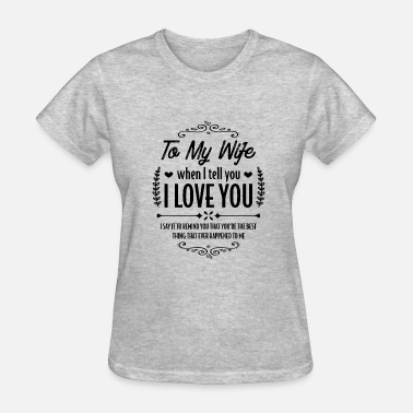 Best Wife My wife is the best... - Gift - Women's T-Shirt