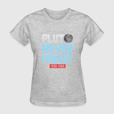 Pluto Never Forget Pluto Never Forget - Women's T-Shirt