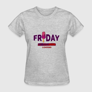 Friday Loading Friday is Loading - Women's T-Shirt