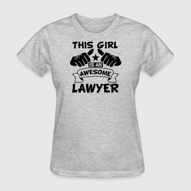 This Girl Is An Awesome Lawyer - Women's T-Shirt