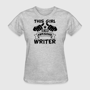 Writer Girl This Girl Is An Awesome Writer - Women's T-Shirt